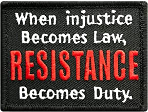 When Injustice Becomes Law Resistance Becomes Duty Morale Hook Patch (3.0 X 2.0 - MTR5)