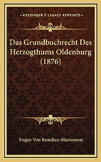 Das Grundbuchrecht Des Herzogthums Oldenburg (1876)