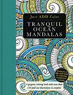 Tranquil Ocean Mandalas: A Gorgeous Coloring Book with More Than 120 Pull-Out Illustrations to Complete