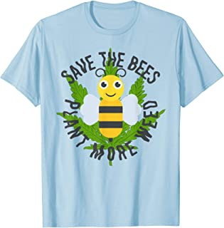 Save The Bees Plant More Weed Beekeeping Hemp Farming T-Shirt