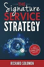 The Signature Service Strategy: How to Create a Super CRM Machine