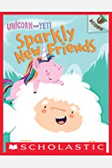 Sparkly New Friends: An Acorn Book (Unicorn and Yeti #1) Kindle Edition
