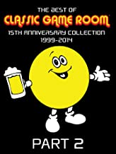 The Best of Classic Game Room: 15th Anniversary Collection 1999-2014 Part 2