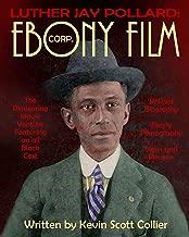 Luther J. Pollard: Ebony Film Corp.