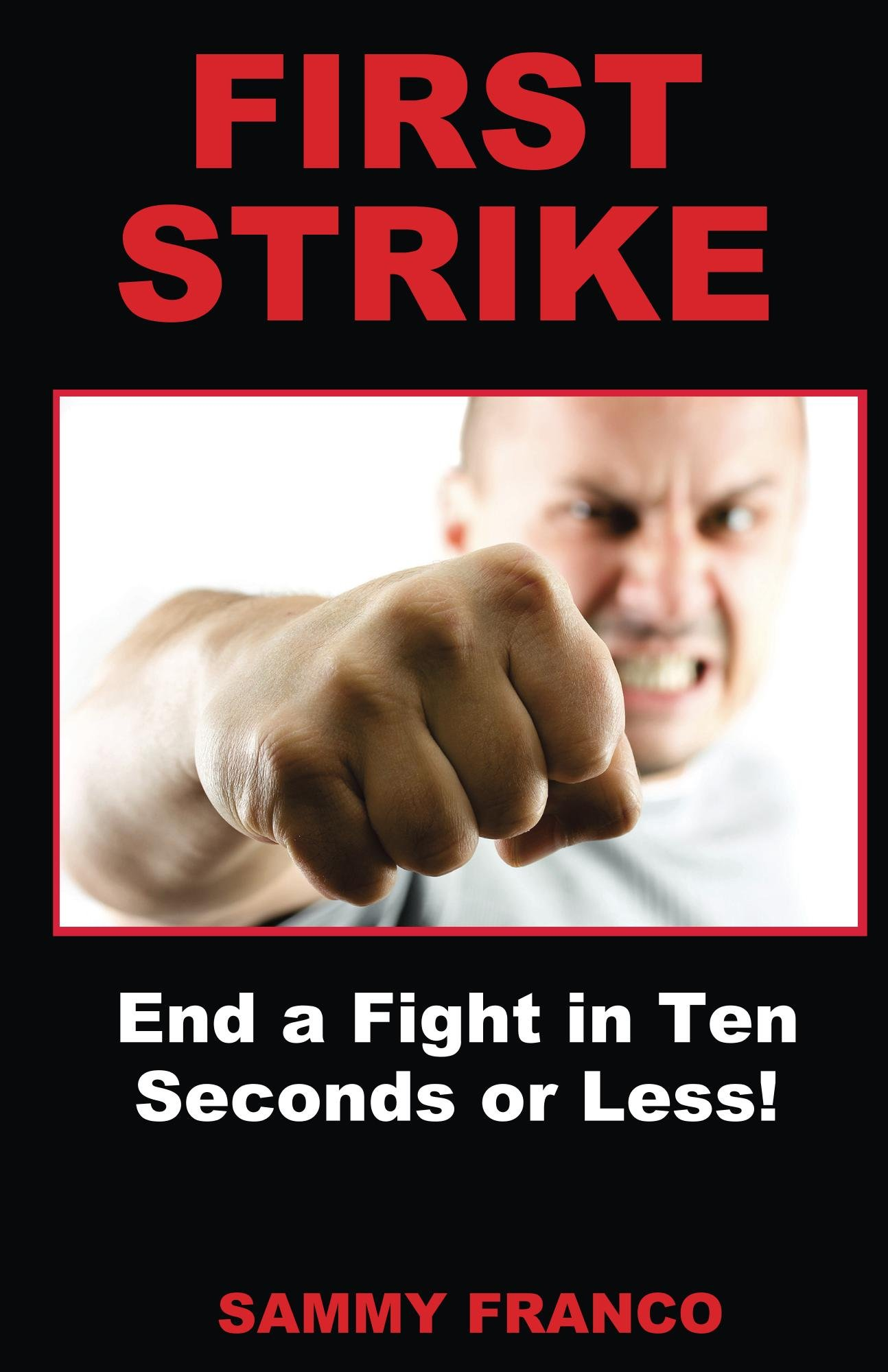 Download First Strike: End a Fight in Ten Seconds or Less! (English Edition)