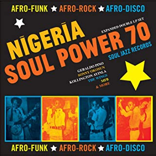 Soul Jazz Records Presents Nigeria Soul Power 70: Afro-Funk, Afro-Rock, Afro-Disco