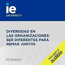 Diversidad en las Organizaciones: ser diferentes para remar juntos (Narración en Castellano) [Diversity in Organizations: ...