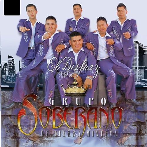 El Disfraz de Grupo Soberano De Tierra Mixteca en Amazon Music ...