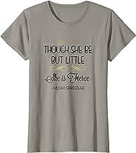 Though She Be But Little She is Fierce Shirt