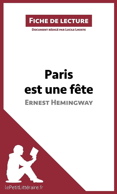 俳句有名なコロニアルParis est une fête d'Ernest Hemingway (Fiche de lecture): Résumé complet et analyse détaillée de l'oeuvre (French Edition)