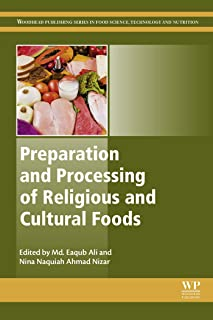Preparation and Processing of Religious and Cultural Foods (Woodhead Publishing Series in Food Science, Technology and Nut...