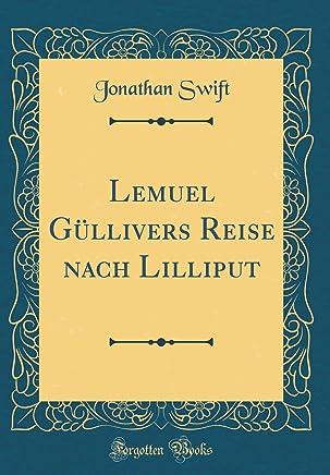 Lemuel Güllivers Reise nach Lilliput (Classic Reprint)