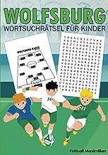 Wolfsburg: Wolfsburg Wortsuchrätsel Für Kinder: Ein Puzzlebuch für Kinder der Liga Deutschland Fans und Liebhaber, Saison: 2020-2021