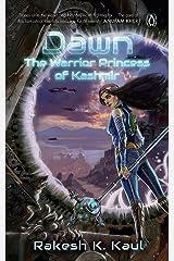 Dawn: The Warrior Princess of Kashmir Kindle Edition