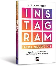 Instagram para Negócios: Aprenda a vender todos os dias transformando seguidores em clientes