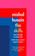 The Skills: From First Job to Dream Job - What Every Woman Needs to Know