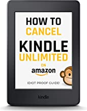 Cancel Kindle Unlimited: A 3-STEP FAST & EASY GUIDE on How to Cancel Kindle Unlimited, UPDATE 2019, Cancel your Kindle Unlimited Subscription in 1 Minute! ... Kindle Unlimited Subscription NOW