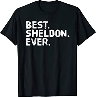 BEST. SHELDON. EVER. Funny Personalized Name Joke Gift Idea T-Shirt