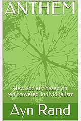 ANTHEM: New society based on rediscovered individualism (English Edition) eBook Kindle