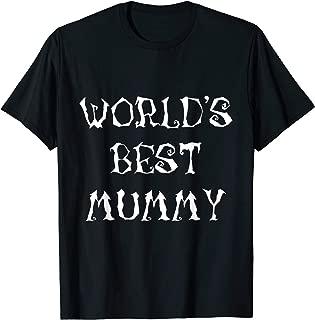 World's Best Mummy Funny Mom Halloween Costume T-Shirt