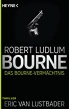 Das Bourne Vermächtnis: Roman (JASON BOURNE 4) (German Edition)