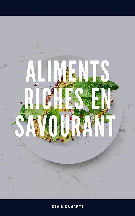 めったにこっそりテーマALIMENTS RICHES EN SAVOURANT  (French Edition)