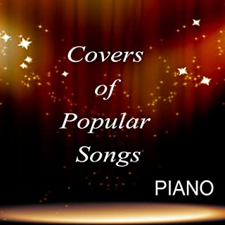 Covers of Popular Songs - Piano