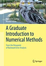 A Graduate Introduction to Numerical Methods: From the Viewpoint of Backward Error Analysis