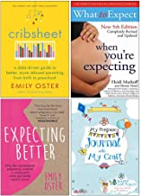 Cribsheet, What to Expect When Youre Expecting, Expecting Better, My Pregnancy Journal With My Craft 4 Books Collection Set