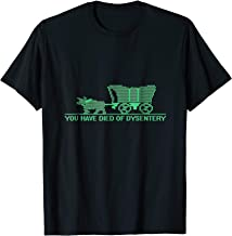 You Have Died of Dysentery Funny Game TShirt