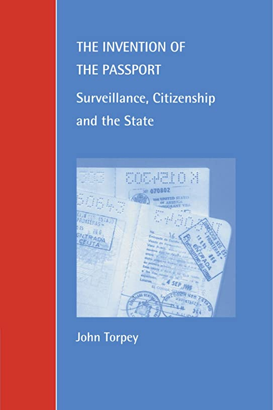 データム粉砕する苦The Invention of the Passport: Surveillance, Citizenship and the State (Cambridge Studies in Law and Society)
