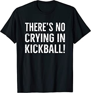 There's No Crying IN Kickball T-Shirt Funny Gift