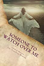 Someone To Watch Over Me: The Presence of Angels