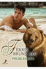 Ferris@Bruns_LLC: Problembär Kindle Ausgabe