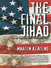 "The Final Jihad: When the ""best of the worst"" finally come for us!"