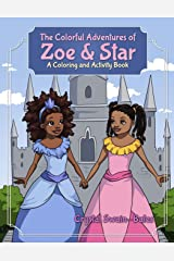 The Colorful Adventures of Zoe & Star: An Activity and Coloring Book Paperback