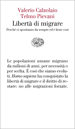 Libertà di migrare: Perchè ci spostiamo da sempre ed è bene così (Vele Vol. 118)
