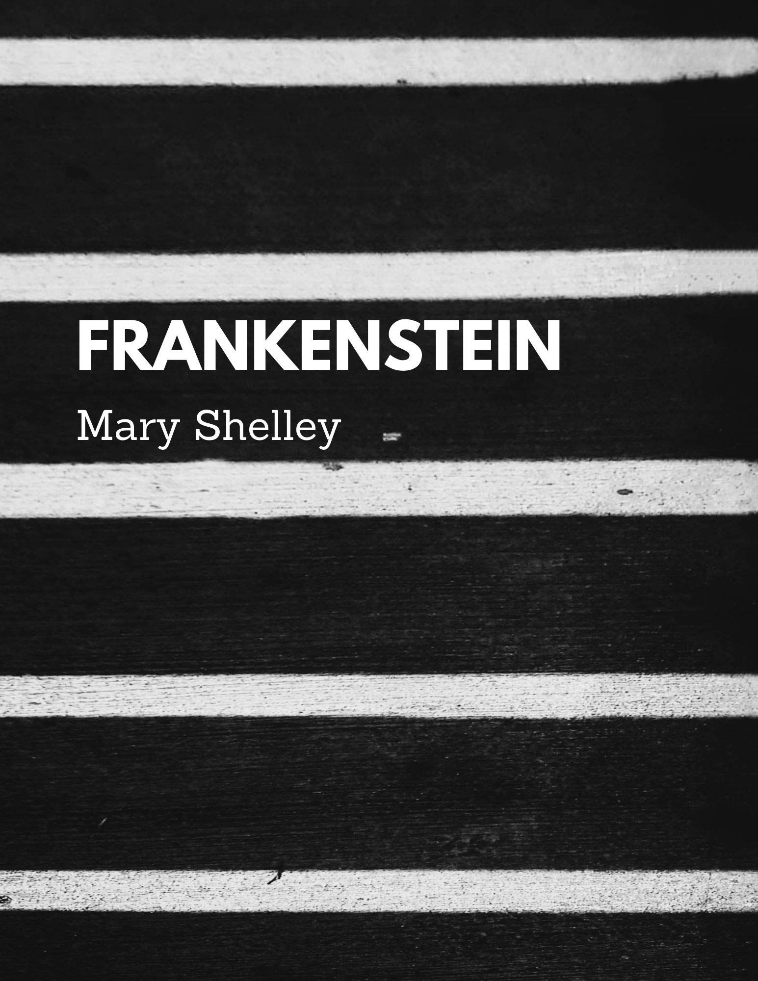 Frankenstein by Mary Shelley (Unabridged: Yes / Annotated: No)