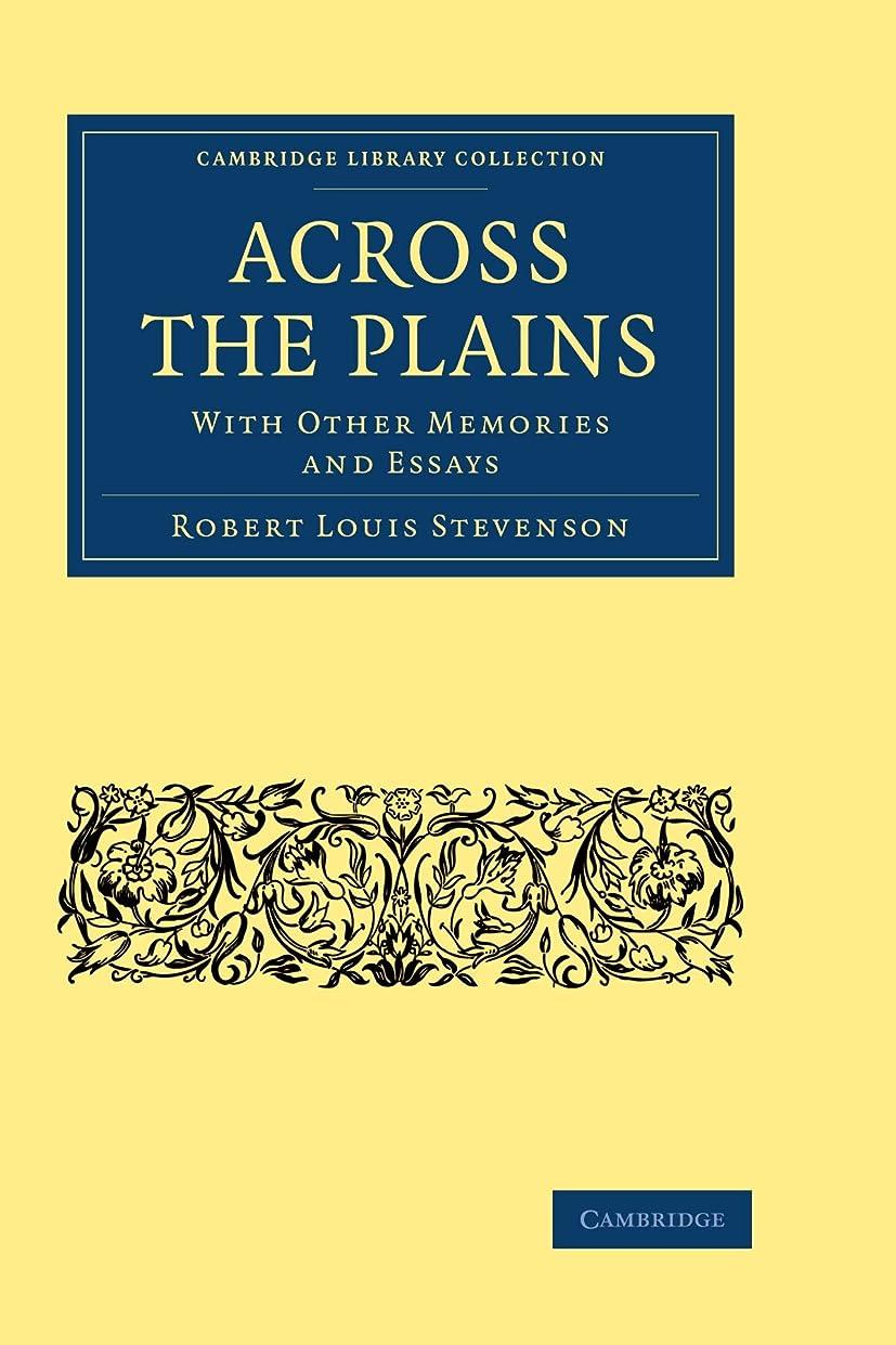 神経障害いとこ感謝しているAcross the Plains: With other Memories and Essays (Cambridge Library Collection - North American History)
