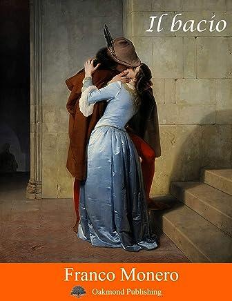 Il bacio: Racconto damore immortale (Racconti Oakmond Vol. 44)