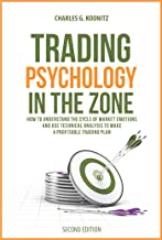Trading Psychology in the Zone (Second edition): How to Understand the Cycle of Market Emotions and Use Technical Analysis to Make a Profitable Trading Plan