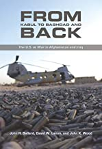 From Kabul to Baghdad and Back: The U.S. at War in Afghanistan and Iraq