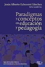 Paradigmas y conceptos en educación y pedagogía (Culturas Pedagógicas) (Spanish Edition)