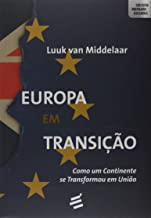 Europa em Transicao. Como Um Continente Se Transformou em Uniao (Em Portugues do Brasil)