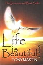 life is beautiful book by tony martin