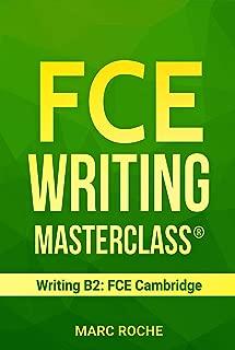 FCE Writing Masterclass ® (Writing B2: FCE Cambridge) (FCE (First Certificate Writing) Book 1)