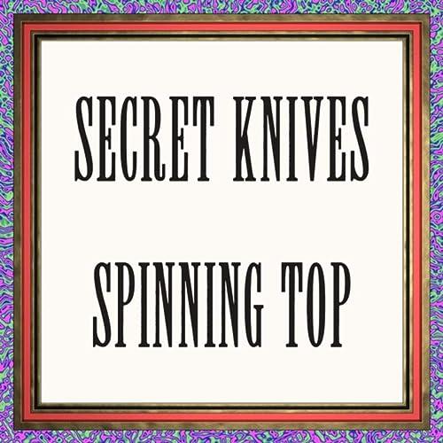 Spinning Top de Secret Knives en Amazon Music - Amazon.es