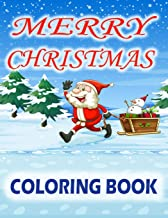 Merry Christmas Coloring Book: Fun Children's Christmas Gift. 60 Beautiful Pictures to Color with Santa Claus, Reindeer, C...
