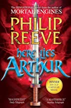 Here Lies Arthur by Philip Reeve (6-Oct-2011) Paperback