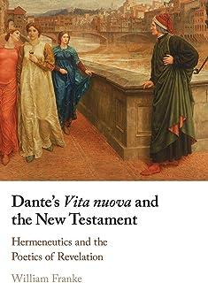 Dante's Vita Nuova and the New Testament: Hermeneutics and the Poetics of Revelation